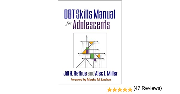 DBT® Skills Manual for Adolescents - Kindle edition by Jill H ...