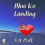 Blue Ice Landing   KA Moll