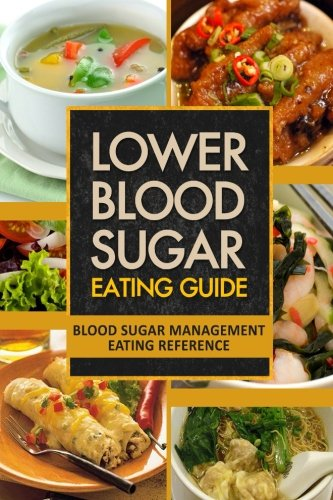 Lower Blood Sugar Eating Guide: Blood Sugar Management Eating Reference by Blood-Sugar Solution Series