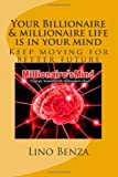 Your Billionaire and Millionaire Life Is in Your Mind, Lino Benza, 1494319624