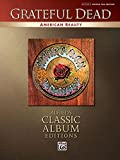 Grateful Dead -- American Beauty: Authentic Guitar TAB (Alfred's Classic Album Editions)