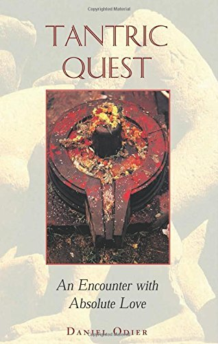 Tantric Quest: An Encounter with Absolute Love by Daniel ...