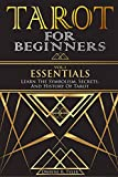 Tarot for Beginners - Essentials: Learn The
