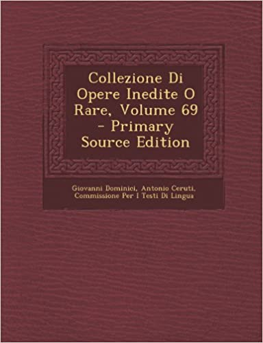 Collezione Di Opere Inedite O Rare, Volume 69 (Primary Source)