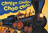 Chugga Chugga Choo-Choo Big Book by Kevin Lewis (Mar 1 2001)