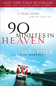 90 Minutes in Heaven: A True Story of Death & Life by [Piper, Don, Murphey, Cecil]
