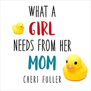 What a Girl Needs from Her Mom Audiobook
