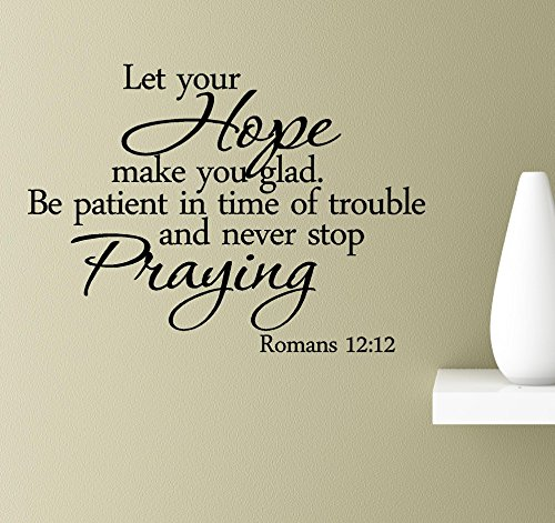 #2 Let your hope make you glad be patient in time of trouble and never stop praying wall art quotes sayings vinyl decals home inspirational love bible sticker (Praying Wall)