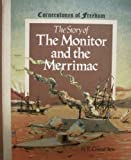 The Story of the Monitor and the Merrimac, R. Conrad Stein, 0516046624