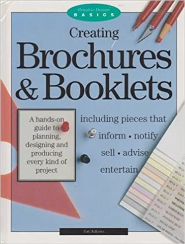 Creating Brochures And Booklets (Graphic Design Basics): Val Adkins ...