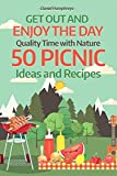 Search : Get Out and Enjoy the Day : Quality Time with Nature; 50 Picnic Ideas and Recipes