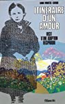 Itineraire d'un amour : Récit d'une adoption réciproque par Montel