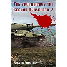 Second World War: Soviet historian, Victor Suvorov, tells the true story of World War II, revealing that the war was started by the Soviets -- not the Germans.