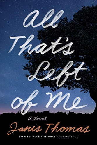 All That's Left of Me: A Novel