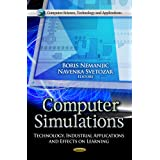 Computer Simulations: Technology, Industrial Applications & Effects on Learning. Edited by Boris Nemanjic, Navenka Svetozar