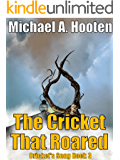 The Cricket That Roared (Cricket's Song, Book 3)