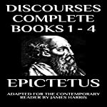 Discourses: Complete Books 1-4: Adapted for the Contemporary Reader (Harris Classics) | Epictetus,James Harris
