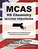 MCAS HS Chemistry Success Strategies Study Guide: MCAS Test Review for the Massachusetts Comprehensive Assessment System