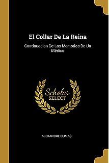 El Collar de la Reina: Continuacion de Las Memorias de Un Médico (Spanish Edition
