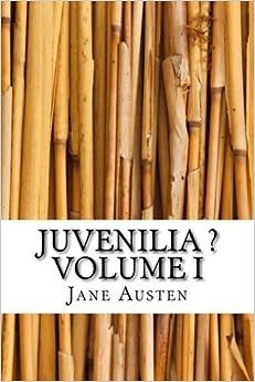 Juvenilia ? Volume I: 1