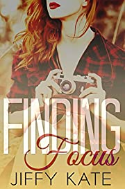 Finding Focus: Finding Focus Series Book 1
