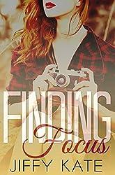 Finding Focus: Finding Focus Series Book 1