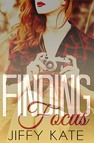 Finding Focus: Finding Focus Series Book 1 by [Kate, Jiffy]