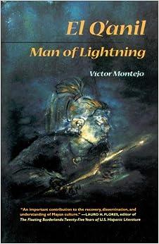 El Q'anil: Man of Lightning (Sun Tracks) by Victor Montejo (2001-02-01)