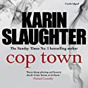 Cop Town Audiobook by Karin Slaughter Narrated by Lorelei King