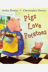 Pigs Love Potatoes Hardcover
