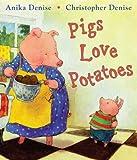 Pigs Love Potatoes, Anika Denise, 0399240365