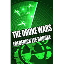 The Drone Wars (The Drone Wars: Book Three) (Volume 3)