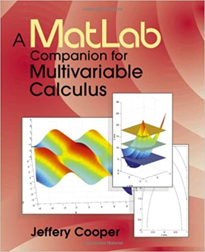 A Matlab Companion for Multivariable Calculus: Jeffery Cooper