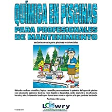 Química En Piscinas Para Profesionales de Mantenimiento: exclusivamente para piscinas residenciales (Spanish Edition)