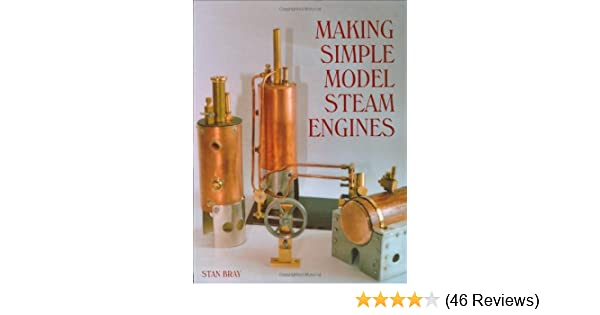Making Simple Model Steam Engines: Stan Bray: 8601200851892