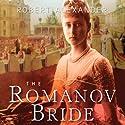 The Romanov Bride Audiobook by Robert Alexander Narrated by Stefan Rudnicki, Gabrielle de Cuir