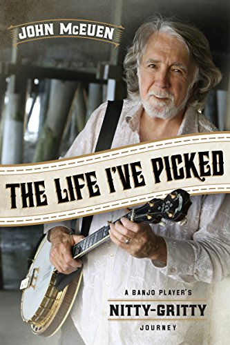 - The Life I've Picked: A Banjo Player's Nitty Gritty Journey