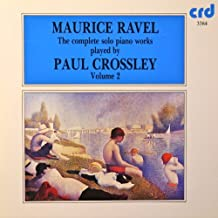 Ravel: The Complete Solo Piano Works, Vol. 2 by Paul Crossley