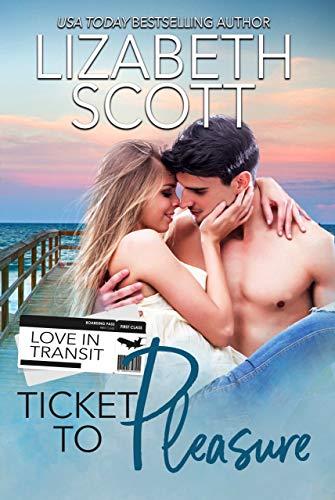 Ticket to Pleasure (Love in Transit Book 2)