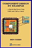 Component Design by Example : A Step-by-Step Process Using VHDL with UART as Vehicle, Cohen, Ben, 0970539401
