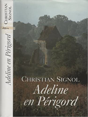 Amazon Fr Adeline En Perigord Christian Signol Livres