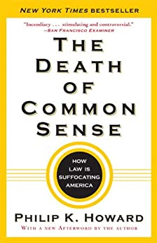 The Death of Common Sense: How Law Is Suffocating America by [Howard, Philip K.]