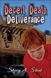 Deceit, Death, Deliverance, Sherry A. Street, 1605635790