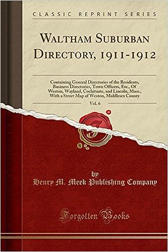 Waltham Suburban Directory, 1911-1912, Vol  6: Containing General