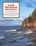 img - for Lake Michigan Backroads: Your Guide to Wild and Scenic Adventures in Michigan, Wisconsin, Illinois, and Indiana (Backroads of ...) book / textbook / text book
