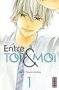 Entre toi et moi, tome 1 par Haru Tsukushima