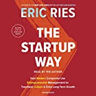 The Startup Way: How Modern Companies Use Entrepreneurial Management to Transform Culture and Drive Long-Term Growth Hörbuch von Eric Ries Gesprochen von: Eric Ries