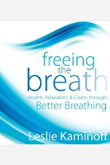 Freeing the Breath: Health, Relaxation & Clarity Through Better Breathing Audio CD
