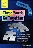 img - for These Words Go Together Office Edition: A reference guide to well-formed phrases in contemporary business English book / textbook / text book