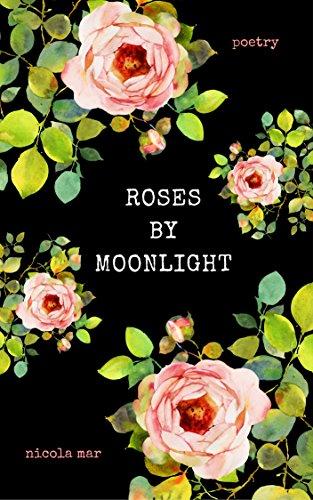 Roses by Moonlight (Rose Del Mar)